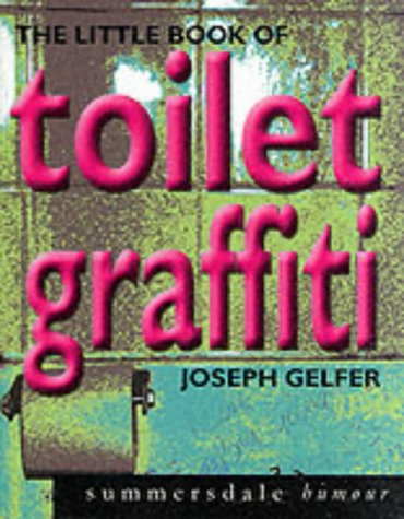 9781840242607: The Little Book of Toilet Graffiti (Summersdale humour: the little book of...)
