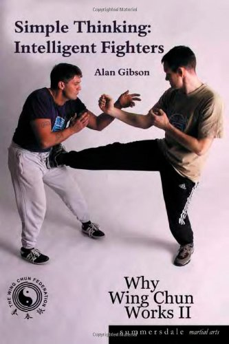 9781840242997: Simple Thinking:Intelligent Fighter: Simple Thinking: Intelligent Fighters v.2: Why Wing Chun Works ll
