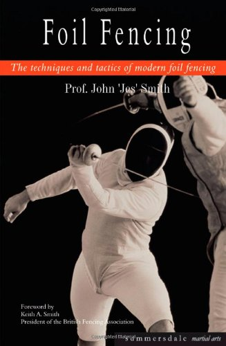 9781840243314: Foil Fencing: The Techniques and Tactics of Modern Foil Fencing