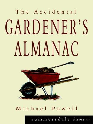 9781840243352: The Accidental Gardener's Almanac