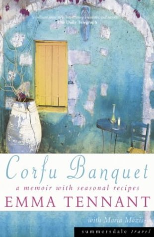 Corfu Banquet: A Seasonal Memoir with Recipes: Tennant, Emma