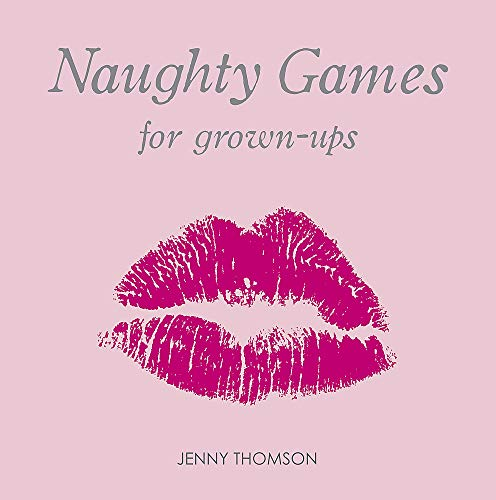 Naughty Games for Grown-Ups: Thomson, Jenny