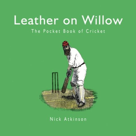 9781840244427: Leather on Willow: The Pocket Book of Cricket