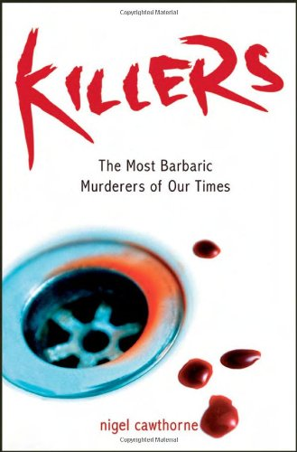 9781840244854: Killers: The Most Barbaric Murderers of Our Times