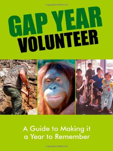 9781840244878: Gap Year Volunteer: A Guide to Making it a Year to Remember