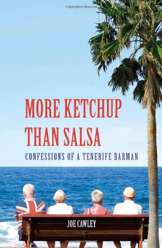 9781840245011: More Ketchup Than Salsa: Confessions of a Tenerife Barman