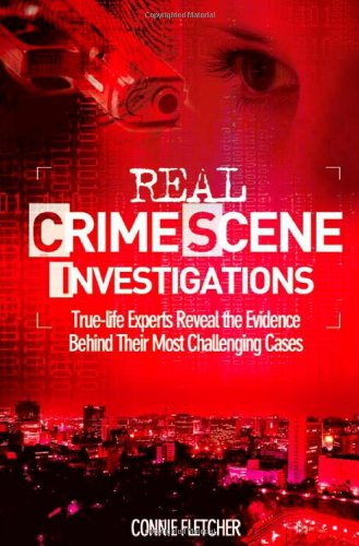 9781840245301: Real Crime Scene Investigations: Forensic Experts Reveal Their Secrets