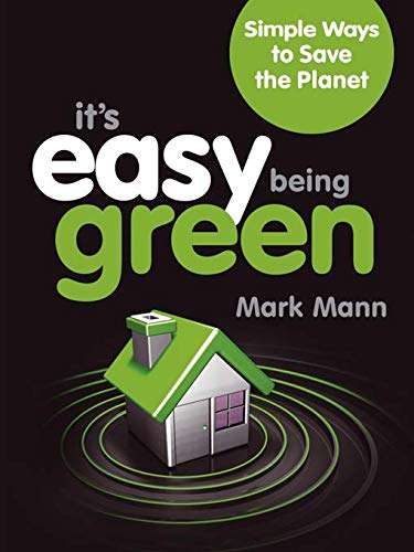 9781840245769: It's Easy Being Green: Simple Ways to Save the Planet: 101 Ways to Save the Planet