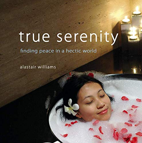 9781840245875: True Serenity: Finding Peace in a Hectic World