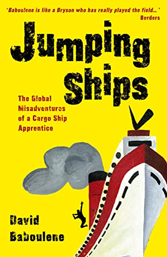 9781840245912: Jumping Ships: Global Adventures of a Cargo Ship Apprentice: Further Adventures on the High Seas