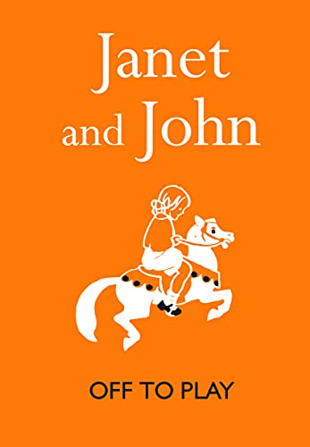 Janet and John: Off to Play (Hardback): Mabel O Donnell,