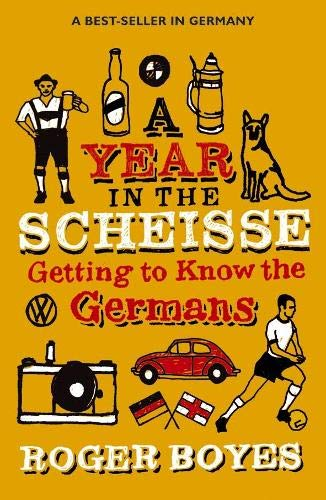 9781840246483: A Year in the Scheisse: Getting to Know the Germans