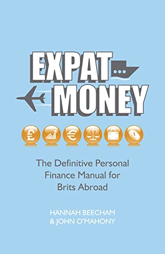 Expat Money: The Definitive Personal Finance Manual: Beecham, Hannah, O'Mahony,