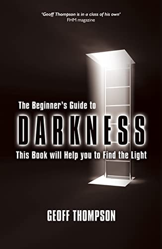 9781840246858: The Beginners Guide to Darkness: This Book Will Help You to Find the Light