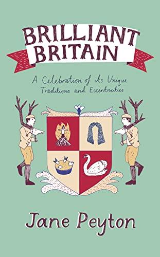 9781840247060: Brilliant Britain: A Celebration of its Unique Traditions and Eccentricities