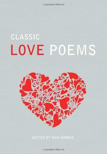 Classic Love Poems: Morris, Max