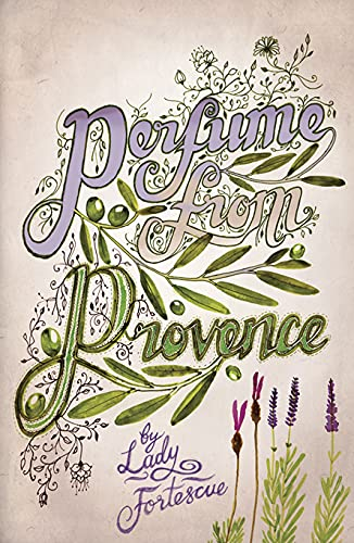Perfume from Provence (Revival): Fortescue, Lady