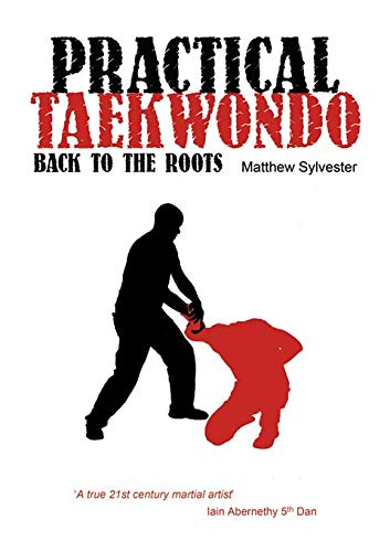 9781840247589: Practical Taekwondo: Back to the Roots