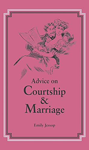 9781840247732: Advice on Courtship and Marriage