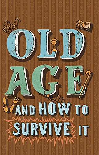Old Age and How to Survive It: Enfield, Edward