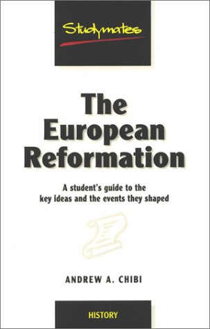 9781840251302: The European Reformation: A Student's Guide to the Key Ideas and the Events They Shaped (Studymates)