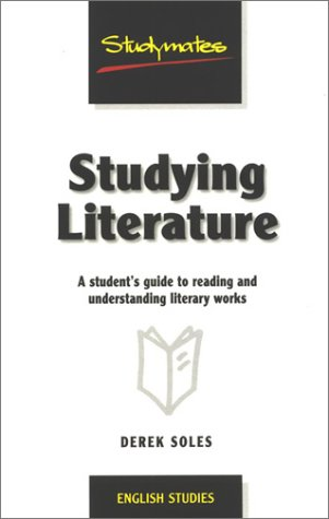 9781840251319: Studying Literature: A Student's Guide to Reading and Understanding Literary Works (Studymates)
