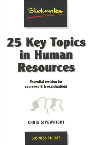 9781840251326: 25 Key Topics in Human Resources: Essential Revision for Coursework & Examinations (Studymates)