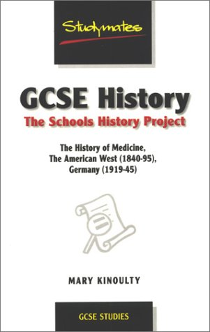 9781840251401: Gcse History: The Schools History Project: The History of Medicine: The American West 1840-95, Germany 1919-45 (Studymates)