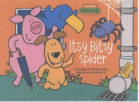 Incy Wincy Spider. a Pop-up, Lift the Flap, Noisy, Sing-Along, Musical Book.: Designed By Todd and ...