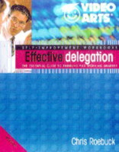 9781840281347: Effective Delegation (Video Arts Self-Improvement Workbook)