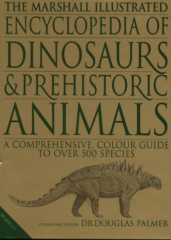 9781840281521: The illustrated encyclopedia of dinosaurs and prehistoric animals