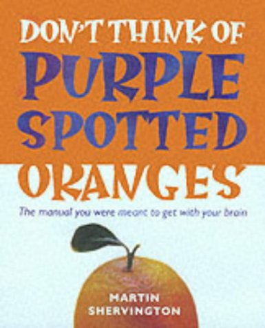 Don't Think of Purple Spotted Oranges!: Shervington, Martin