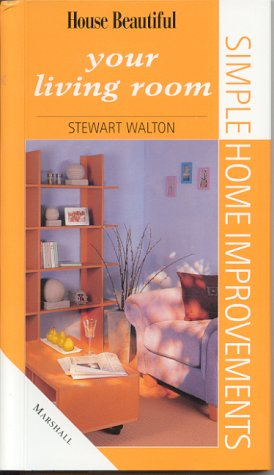 Your Living Room (Simple home improvement): Walton, Stewart