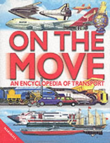 Children's Encyclopedia of Transport: on the Move: Nahum, Andrew