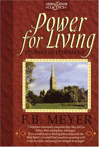 Power for Living (184030006X) by Frederick Brotherton Meyer