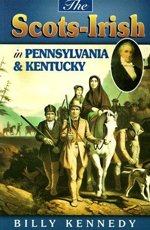 9781840300321: Scots Irish in Pennsylvania & Kentucky (Scots-Irish Chronicles)
