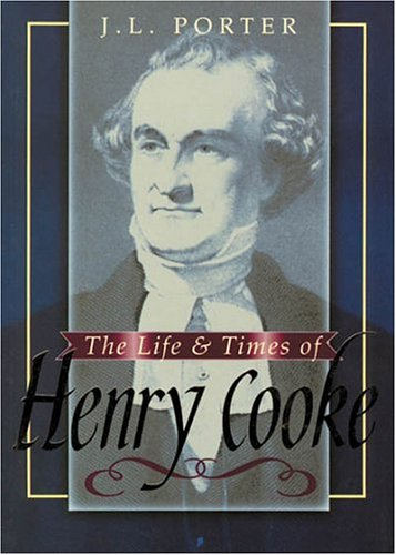 The Life and Times of Henry Cooke: J. L. Porter
