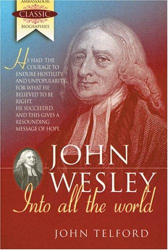 John Wesley (Ambassador Classic Biographies): Telford, John
