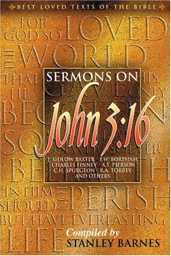 Sermons on John 3:16: J. Sidlow Baxter,