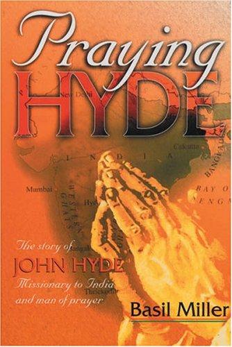 Praying Hyde: Miller, Basil
