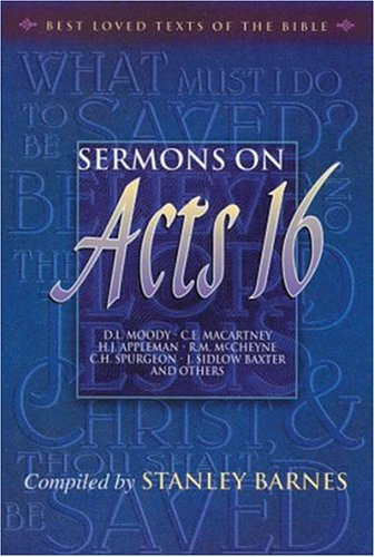 9781840301007: Sermons on Acts 16 (Best Loved Texts of the Bible)