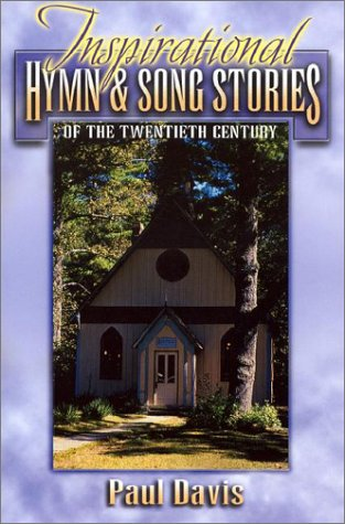9781840301014: Inspirational Hymn & Song Stories of the Twentieth Century