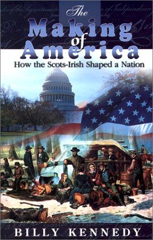 9781840301090: The Making of America: How the Scots-Irish Shaped a Nation: How the Scots-Insh Shaped a Nation (Scots-Irish Chronicles)