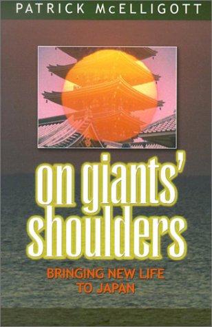 On Giants' Shoulders: Bringing New Life to Japan: Patrick McElligott