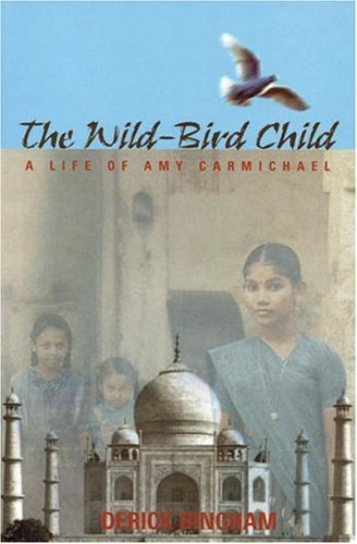 The Wild-Bird Child: A Life of Amy: Bingham, Derick
