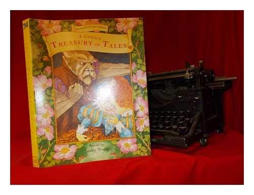 """Ex-Library"""",A Childs Treasury of Tales,Lesley Young (Editor): Lesley Young (Editor)"""