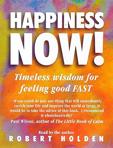 Happiness Now (1840321644) by Robert Holden