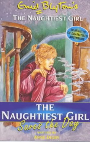 The Naughtiest Girl Saves the Day (Enid Blyton's the Naughtiest Girl) (1840322861) by Anne Digby