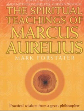 The Spiritual Teachings of Marcus Aurelius (9781840323405) by Marcus Aurelius, Emperor Of Rome; Aurelius, Marcus