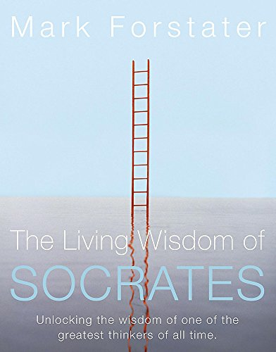 The Living Wisdom of Socrates (Audio Cassette): Mark Forstater